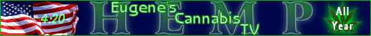 Eugenes own Cannabis T.V.